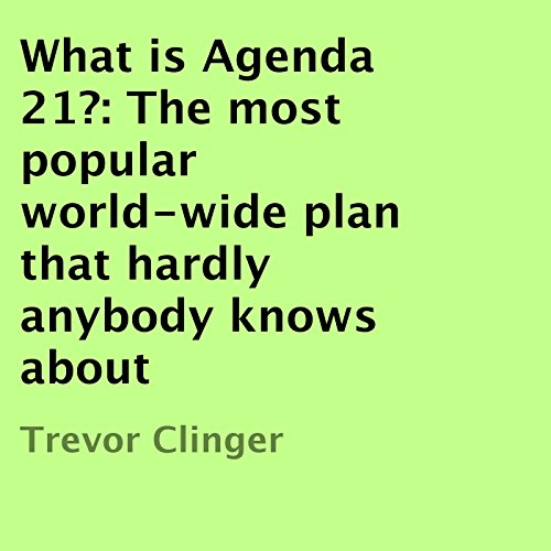 What Is Agenda 21? audiobook cover art