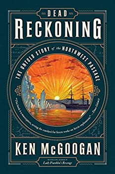 Paperback Dead Reckoning: The Untold Story of the Northwest Passage Book