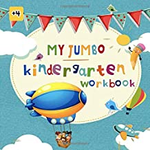My Jumbo Kindergarten Workbook: The Jumbo Activity Books for Kids Ages 4-8   Big Preschool workbooks over 100 Pages with ABC & Numbers - Workbook ... Games and Coloring Games - Childrens book