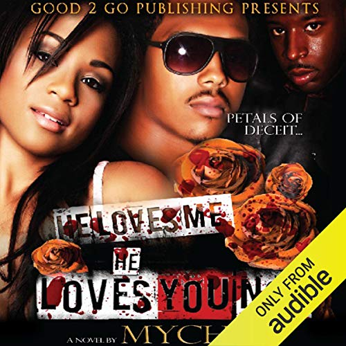 He Loves Me, He Loves You Not Audiobook By Mychea cover art