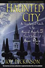 Haunted City: An Unauthorized Guide to the Magical, Magnificent New Orleans of Anne Rice