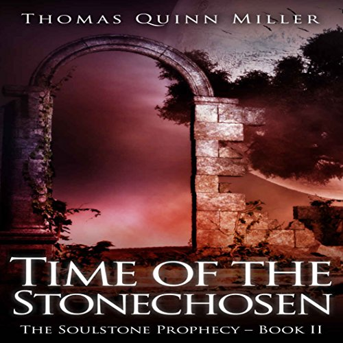 Time of the Stonechosen     The Soulstone Prophecy, Book 2              By:                                                                                                                                 Thomas Quinn Miller                               Narrated by:                                                                                                                                 Alexander Doddy                      Length: 12 hrs and 3 mins     7 ratings     Overall 4.6