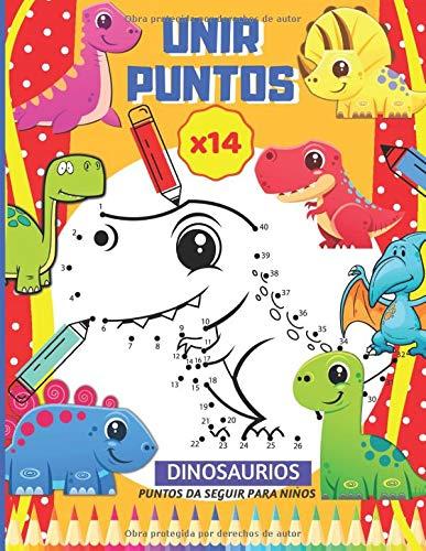 UNIR PUNTOS, 14 Dinosaurios, puntos da seguir para niños: Libro juegos seguir los puntos