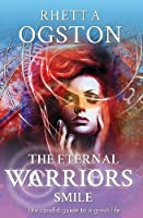 The Eternal Warrior's Smile: The Candid Guide to a Great Life
