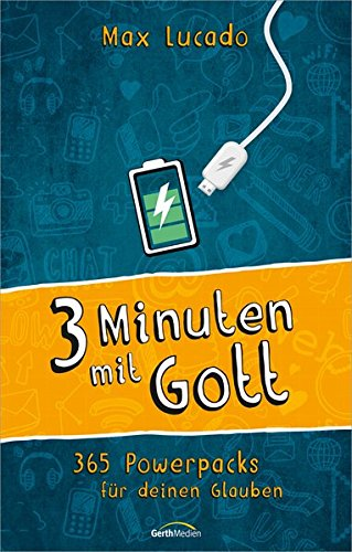 Drei Minuten mit Gott: 365 Powerpacks für deinen Glauben
