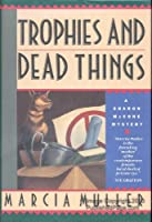 Trophies and Dead Things
