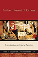 In the Interest of Others: Organizations and Social Activism
