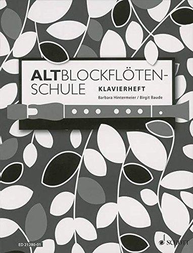 Altblockflötenschule: für ältere Kinder, Jugendliche und Erwachsene. Klavier. Klavier.