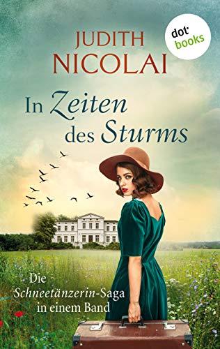 In Zeiten des Sturms: Die Schneetänzerin-Saga in einem Band: Roman