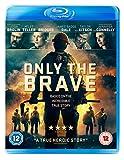 Only The Brave Blu-Ray [Edizione: Regno Unito] [Italia] [Blu-ray]