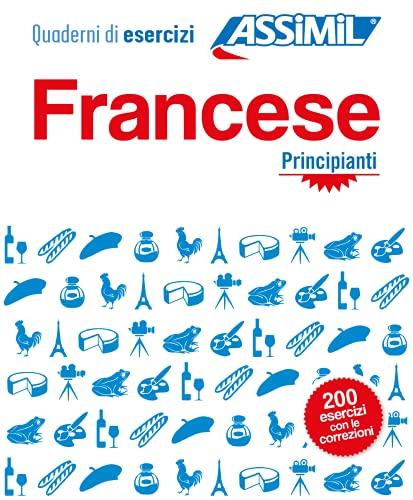 Francese. Quaderno di esercizi. Principianti. Ediz. bilingue: Principianti/Intermedi