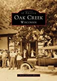 Oak Creek Wisconsin (WI)  (Images of America)