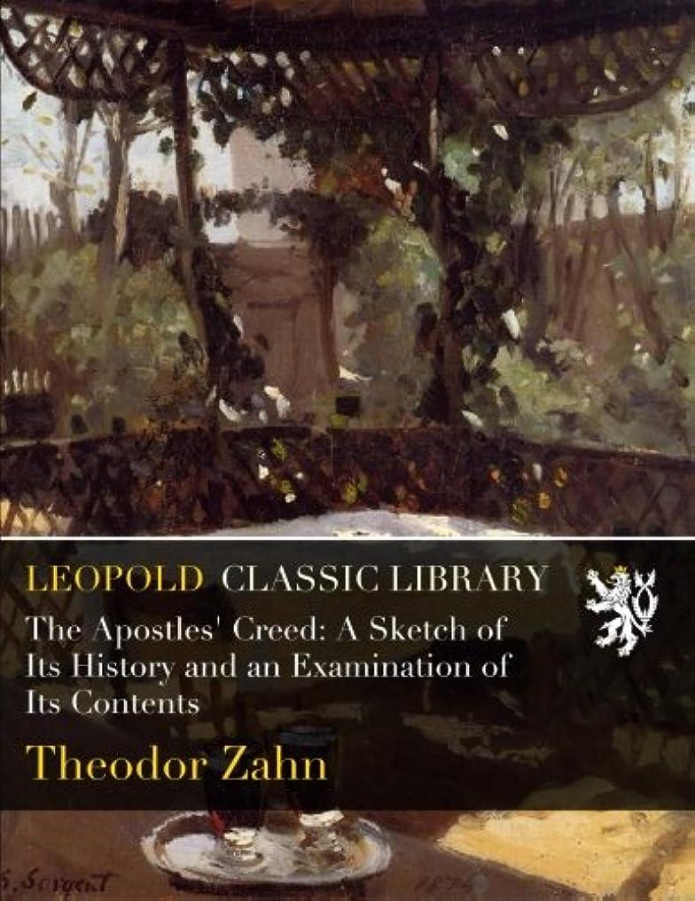 早熟マークダウン面白いThe Apostles' Creed: A Sketch of Its History and an Examination of Its Contents