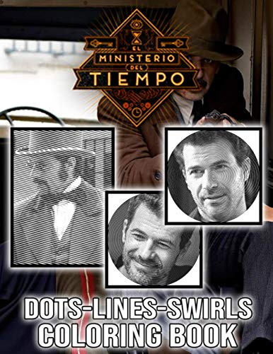 El Ministerio Del Tiempo Dots Lines Swirls Coloring Book: Activity Dots-Lines-Swirls Books For Kids And Adults