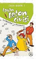 BAYAN BETON CIVISI (CILGIN HADEME3)