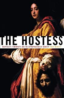 The Hostess: Hospitality, Femininity, And the Expropriation of Identity