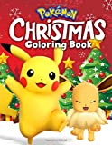 Pokemon Christmas Coloring Book: A Fabulous Christmas Gifts For Kids Who Are Pokemon Lovers. Many Unique Illustrations For Relaxation