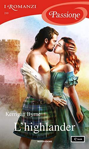 L'highlander (I Romanzi Passione) (Victorian Rebels Vol. 3)
