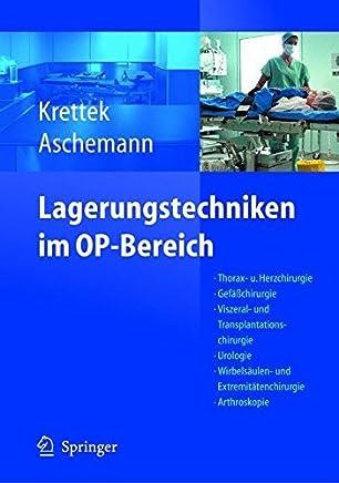 Lagerungstechniken im Operationsbereich: Thorax- und Herzchirurgie - Gefäßchirurgie - Viszeral- und Transplantationschirurgie - Urologie - Wirbelsäulen- ... - Navigation/ISO-C 3D (German Edition)
