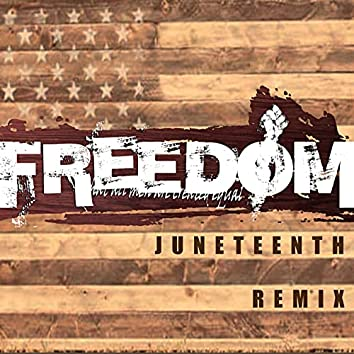 Freedom (Juneteenth Remix)