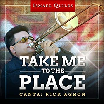 Take Me to the Place (feat. Rick Agron)