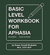Basic Level Workbook for Aphasia: Second Edition, Revised and Updated (William Beaumont Hospital Series in Speech and Language Pathology)