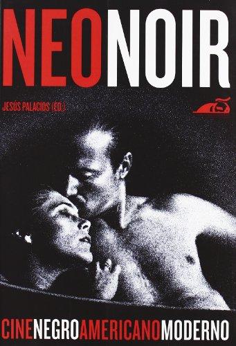 NEONOIR: EN CINE NEGRO NORTEAMERICANO MODERNO (Cine (t & B))
