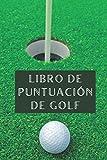 Libro De Puntuación De Golf: Libro De Registro Con 120 Páginas Para Llevar Un Seguimiento De Todos Los Juegos - Ideal Como Regalo Para Golfistas