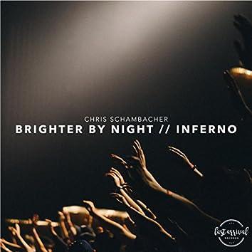 Brighter By Night / Inferno