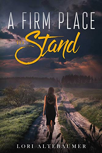 A Firm Place to Stand by [Lori Altebaumer]