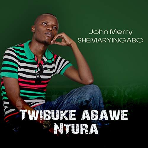 Twibuke abawe Ntura
