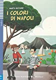 I colori di Napoli: Mit Audio via ELI Link-App. mit Audio via ELI Link-App (Letture Graduate ELI) - Marta Natalini