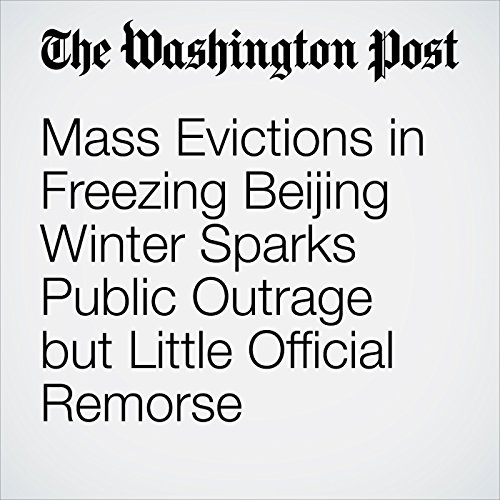 Mass Evictions in Freezing Beijing Winter Sparks Public Outrage but Little Official Remorse copertina