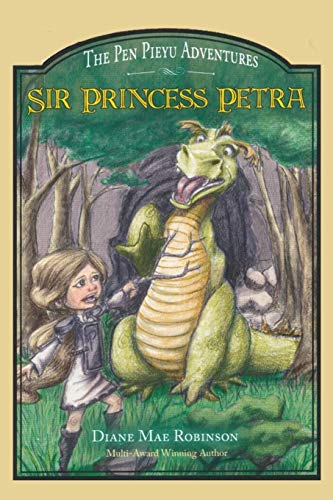 Sir Princess Petra: The Pen Pieyu Adventures (Volume 1)