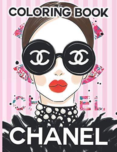 Chanel Coloring Book: Exclusive Adults Coloring Books With Crayons Fashion Coloring Book For Girls