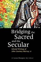Bridging the Sacred and the Secular: Selected Writings of John Courtney Murray (Moral Traditions)
