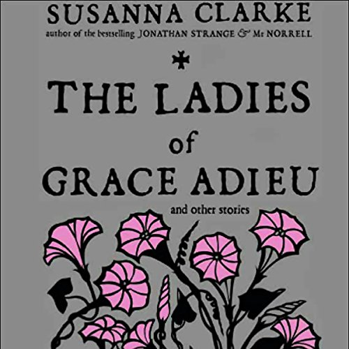 The Ladies of Grace Adieu and Other Stories Titelbild