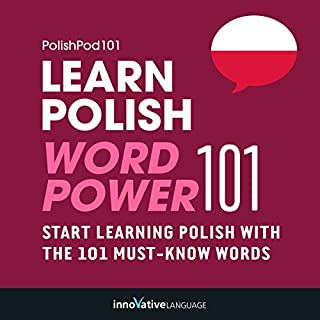 Learn Polish - Word Power 101     Absolute Beginner Polish              By:                                                                                                                                 Innovative Language Learning                               Narrated by:                                                                                                                                 PolishPod101.com                      Length: 1 hr and 4 mins     4 ratings     Overall 4.3