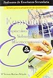 Cuerpo de Profesores de Enseñanza Secundaria. Economia. Supuestos practicos. Volumen 1 (Profesores Eso - Fp 2012)