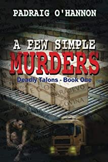 A Few Simple Murders (Deadly Talons) (Volume 1)