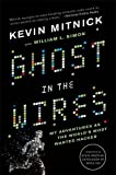 Ghost in the Wires: My Adventures as the World's Most Wanted Hacker - Kevin Mitnick