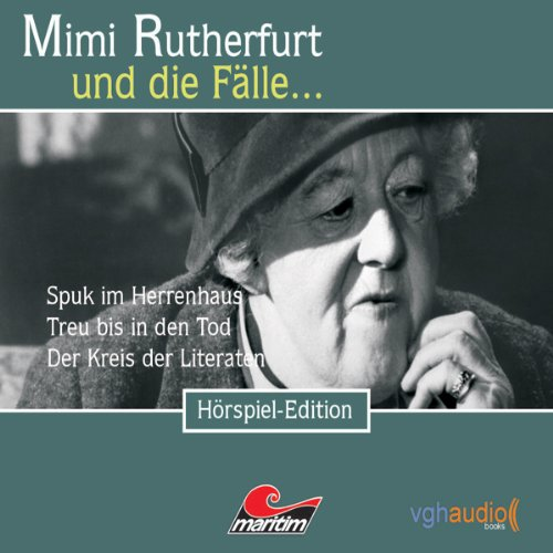Spuk im Herrenhaus, Treu bis in den Tod, Der Kreis der Literaten (Mimi Rutherfurt und die Fälle... 10-12) audiobook cover art