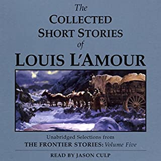 The Collected Short Stories of Louis L'Amour: Volume 5 (Unabridged Selections) audiobook cover art