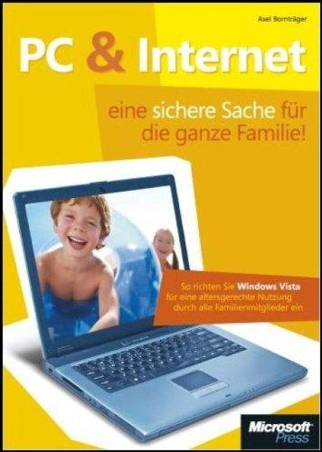 PC & Internet - eine sichere Sache für die ganze Familie: So richten Sie Windows Vista für eine altersgerechte Nutzung durch alle Familienmitglieder ein
