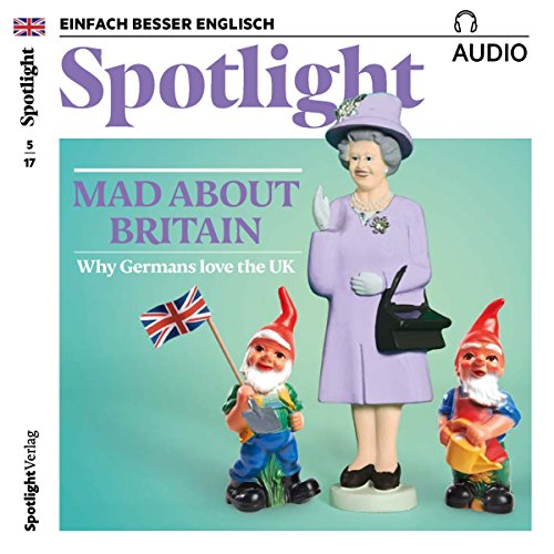 Spotlight Audio - Mad about Britain. 5/2017 audiobook cover art