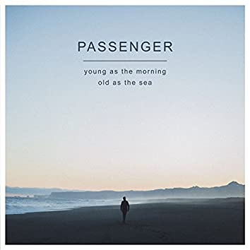 Young as the Morning Old as the Sea (Deluxe Version)