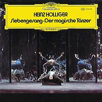 Holliger: Siebengesang; Der magische Tänzer