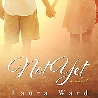Not Yet                   By:                                                                                                                                 Laura Ward                               Narrated by:                                                                                                                                 Lisa Zimmerman                      Length: 8 hrs and 30 mins     Not rated yet     Overall 0.0