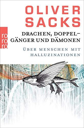 Drachen, Doppelgänger und Dämonen: Über Menschen mit Halluzinationen