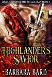 Highlander's Savior: A Historical Scottish Highlander Romance Novel (Highlanders of the McCall Clan Book 1) (English Edition)